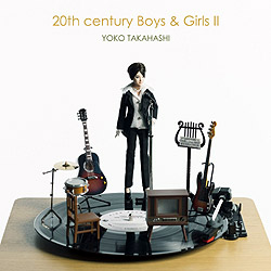 20th century Boys&Girls II/高橋洋子