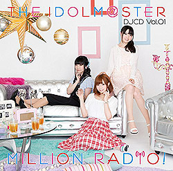 THE IDOLM@STER MILLION RADIO! 【初回限定盤A】 DJCD Vol.01