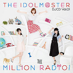 THE IDOLM@STER MILLION RADIO�I �y�ʏ�Ձz DJCD Vol.01