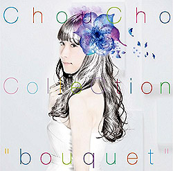 "ChouCho Collection ""bouquet"" / ChouCho  [通常盤]"