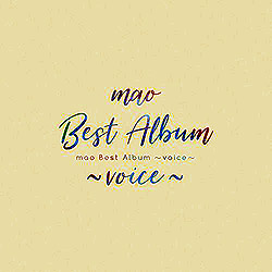 mao Best Album 〜voice〜