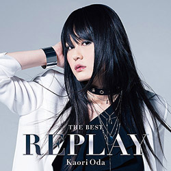 THE BEST −REPLAY−/織田かおり (初回生産限定盤)