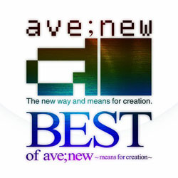 BEST of ave;new �`means for creation�`