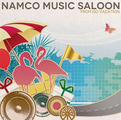 Namco Music Saloon〜from GO VACATION〜