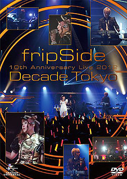 fripSide 10th Anniversary Live 2012 〜Decade Tokyo〜(DVD-Video)