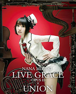 NANA MIZUKI LIVE (Blu-ray Video) GRACE-OPUSII-�~UNION/�����ށX