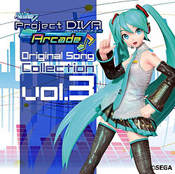 初音ミク -Project DIVA Arcade- Vol.3 Original Song Collection