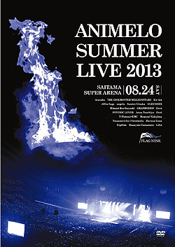 Animelo Summer Live 2013-FLAG NINE- 8.24DVD(DVD-Video)